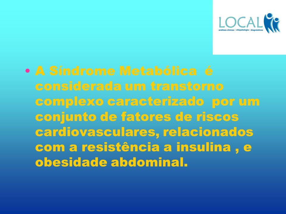 A Síndrome Metabólica é considerada um transtorno complexo caracterizado por um conjunto de fatores de riscos cardiovasculares, relacionados com a res