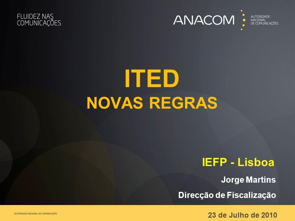 ITED NOVAS REGRAS IEFP - Lisboa Jorge Martins Direcção de Fiscalização 23 de Julho de 2010