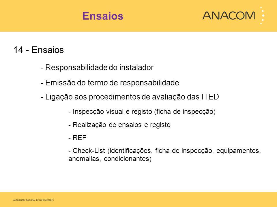 Ensaios 14 - Ensaios - Responsabilidade do instalador - Emissão do termo de responsabilidade - Ligação aos procedimentos de avaliação das ITED - Inspe