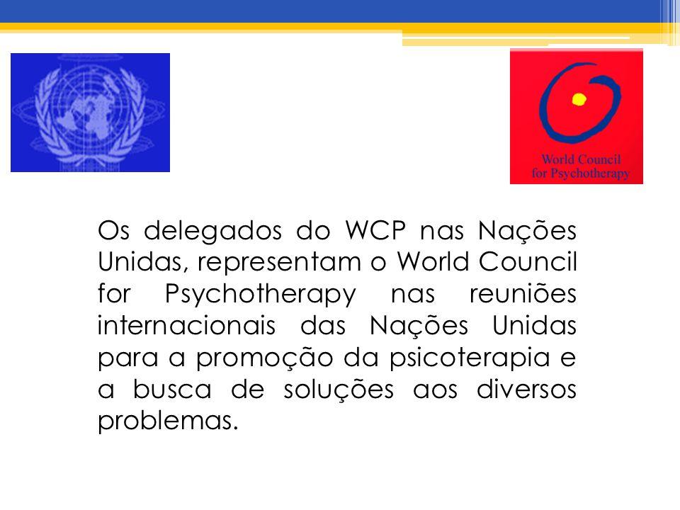 Os delegados do WCP nas Nações Unidas, representam o World Council for Psychotherapy nas reuniões internacionais das Nações Unidas para a promoção da psicoterapia e a busca de soluções aos diversos problemas.