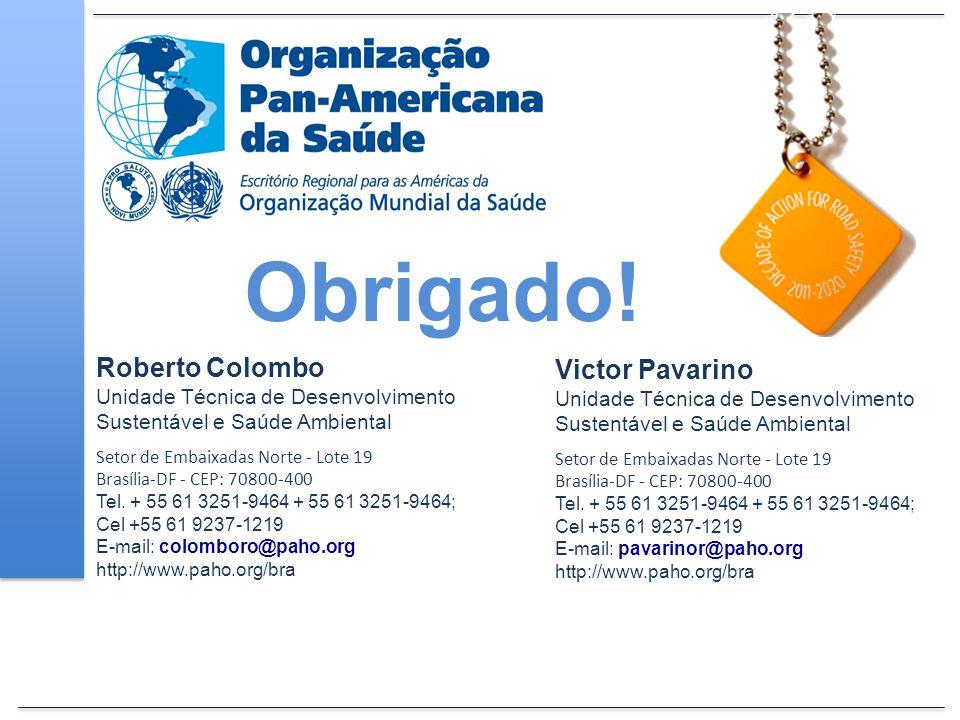 Roberto Colombo Unidade Técnica de Desenvolvimento Sustentável e Saúde Ambiental Setor de Embaixadas Norte - Lote 19 Brasília-DF - CEP: 70800-400 Tel.