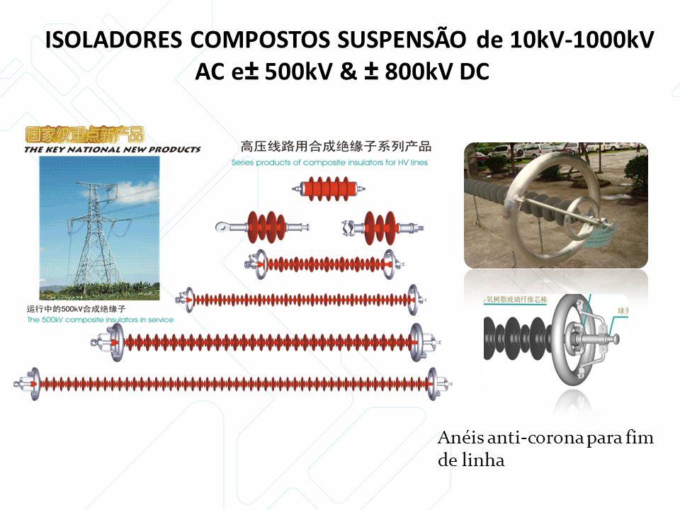 ISOLADORES COMPOSTOS SUSPENSÃO de 10kV-1000kV AC e± 500kV & ± 800kV DC Anéis anti-corona para fim de linha