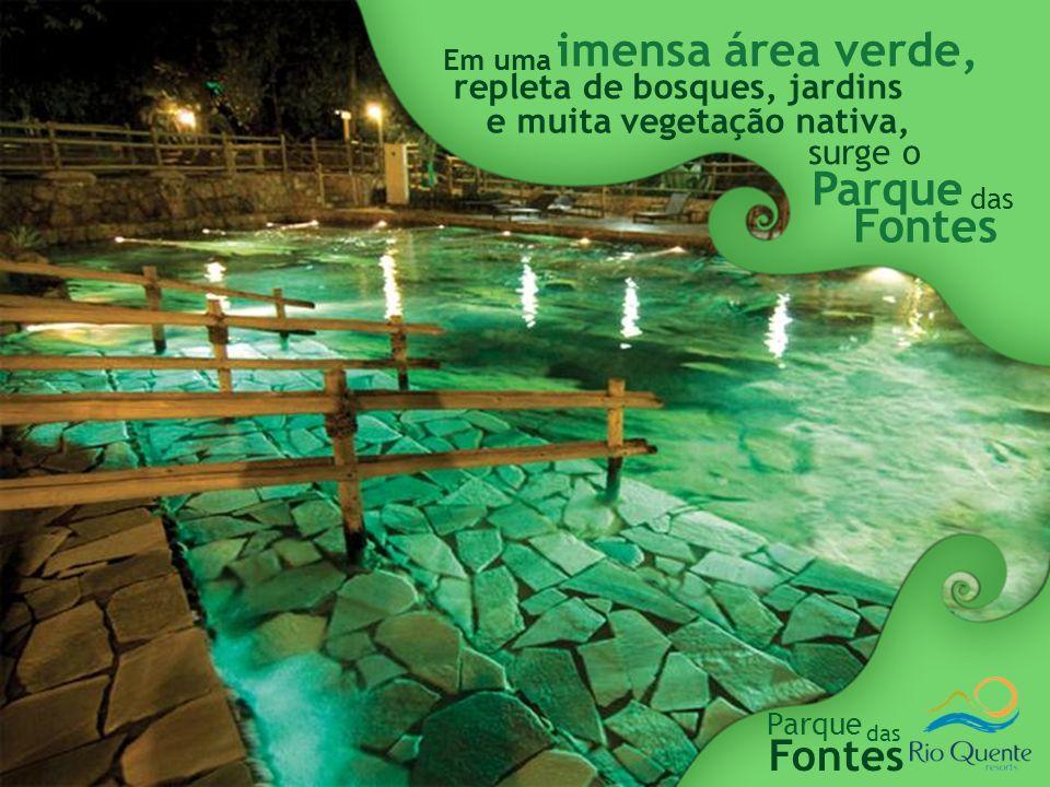 Fontes Parque das 18 fontes com vazão de 6,5 milhões de litros de águas quentes correntes naturais por hora 24 h por dia Aberto 8 piscinas naturais Águas renovadas a cada 20 minutos, 72x ao dia