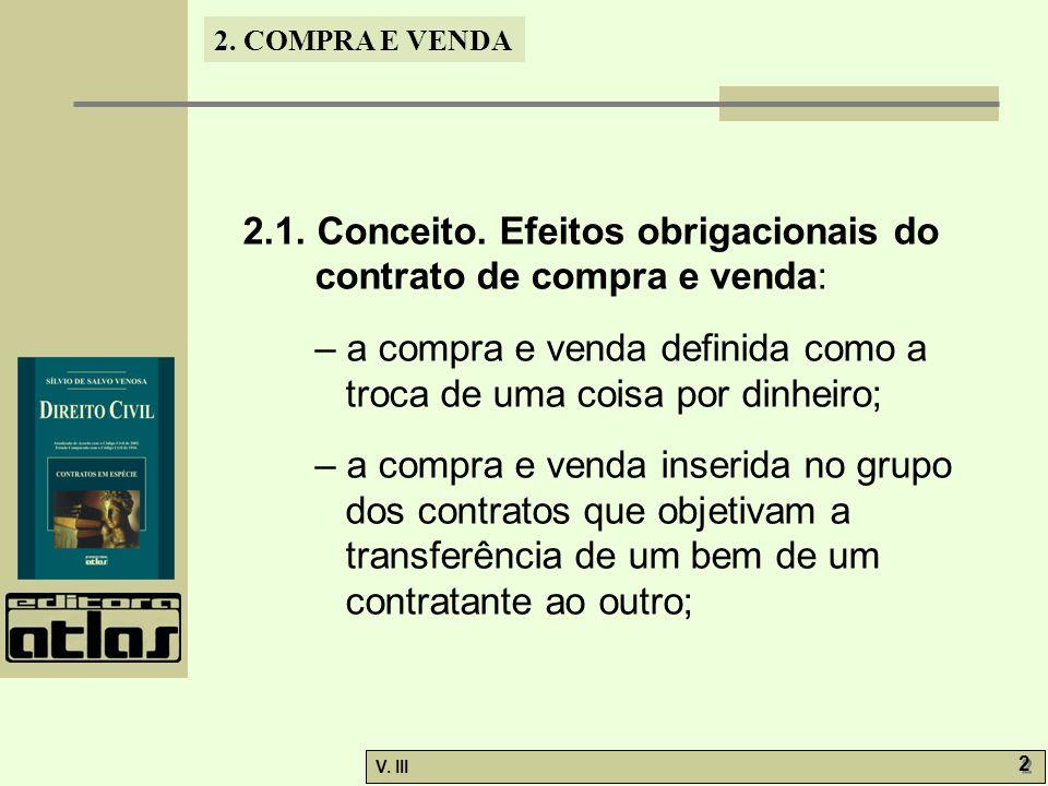 2. COMPRA E VENDA V. III 2 2 2.1. Conceito. Efeitos obrigacionais do contrato de compra e venda: – a compra e venda definida como a troca de uma coisa