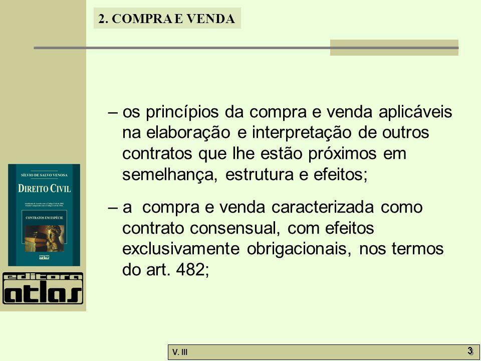 2. COMPRA E VENDA V. III 3 3 – os princípios da compra e venda aplicáveis na elaboração e interpretação de outros contratos que lhe estão próximos em