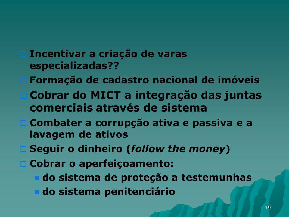 19 Incentivar a criação de varas especializadas .
