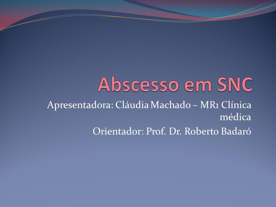 Apresentadora: Cláudia Machado – MR1 Clínica médica Orientador: Prof. Dr. Roberto Badaró