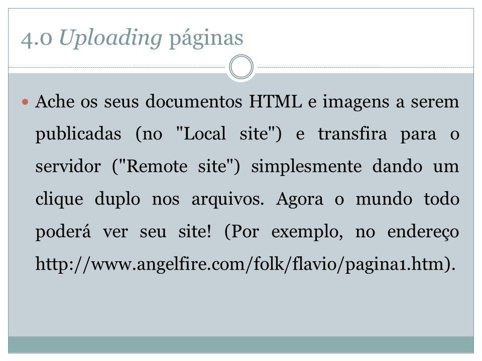4.0 Uploading páginas Ache os seus documentos HTML e imagens a serem publicadas (no
