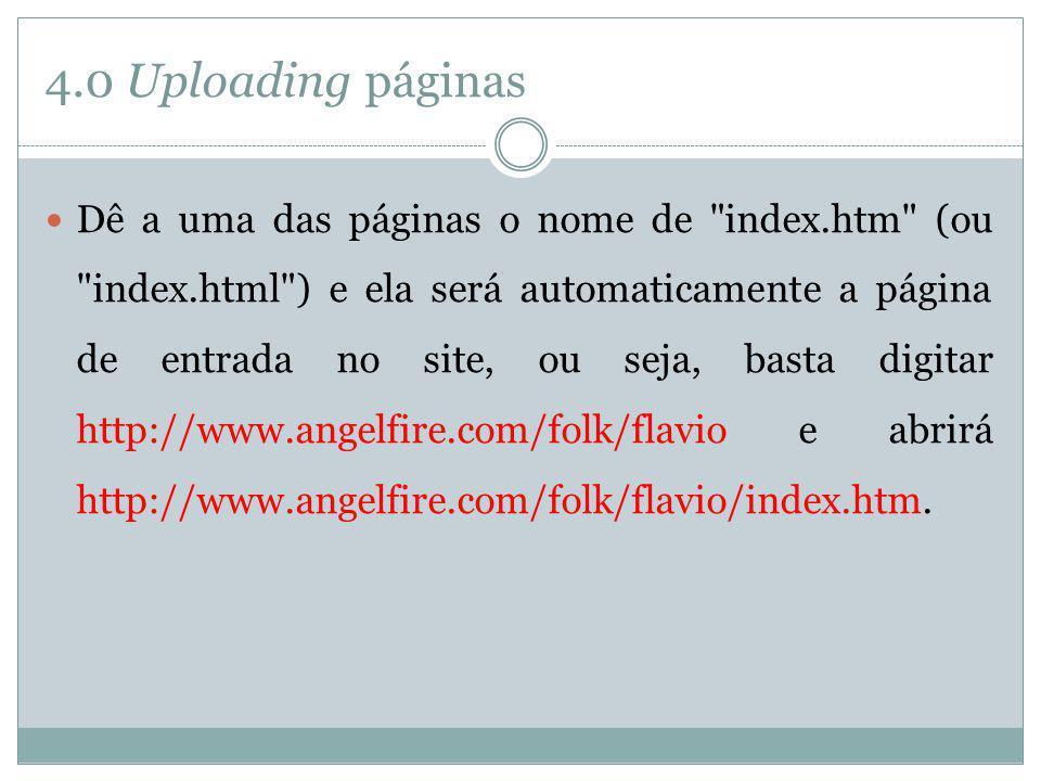 4.0 Uploading páginas Dê a uma das páginas o nome de