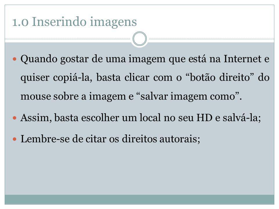 1.0 Inserindo imagens E como fazer uma imagem ser um link, ou seja, ao clicar nela, esta deverá abrir um link; Vamos relembrar como colocar um link convencional: E com imagem: Perceba que a imagem está entre as tags, assim como faz-se no link convencional; Site do IFES