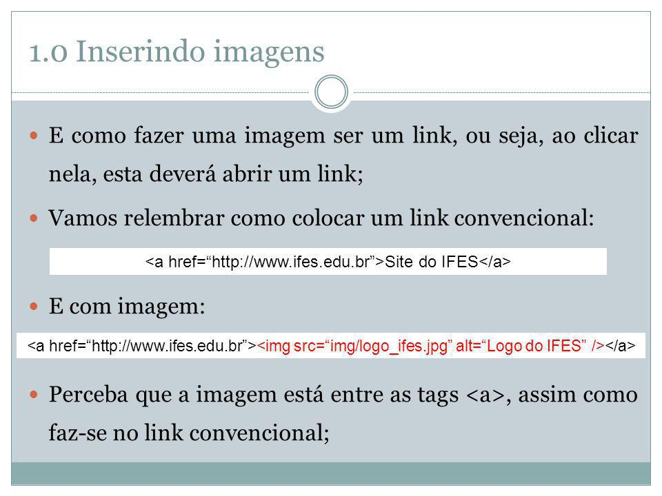 6.0 Dicas Finais Evite encher suas páginas com imagens pesadas e outros balangandans que você encontra na Internet.