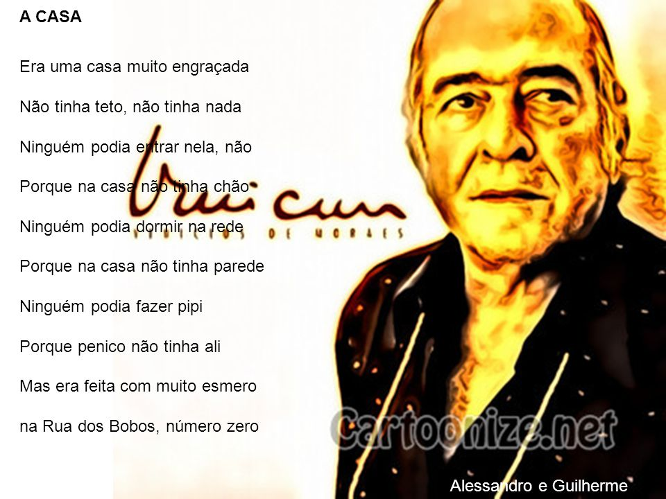 Vinícius de Moraes Marcus Vinícius de Moraes nasceu no dia 19 de outubro de 1913. Estudou no colégio jesuíta Santo Inácio. Lá, participou do coral da