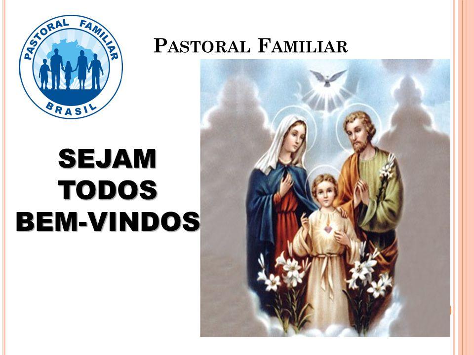 SEJAMTODOSBEM-VINDOS P ASTORAL F AMILIAR