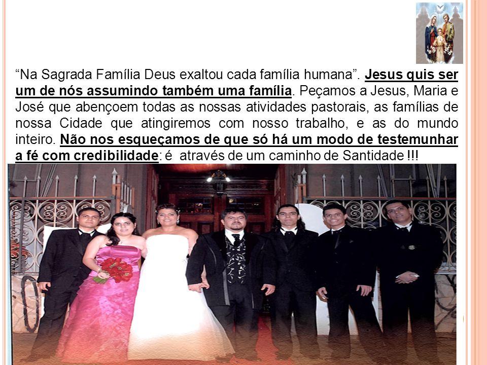 Na Sagrada Família Deus exaltou cada família humana. Jesus quis ser um de nós assumindo também uma família. Peçamos a Jesus, Maria e José que abençoem