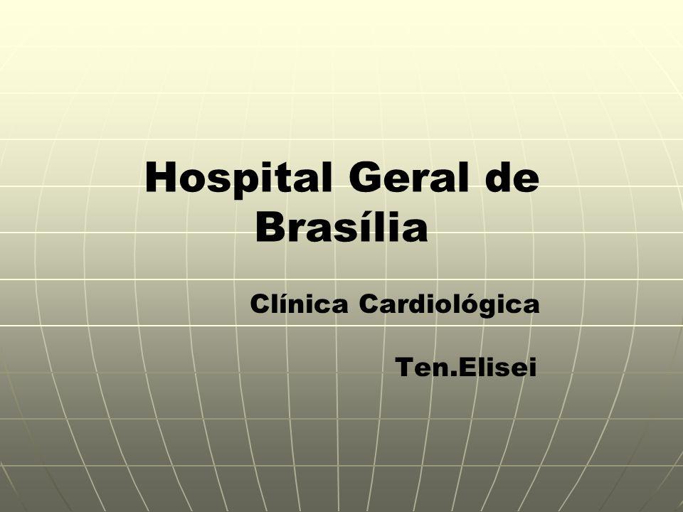 Hospital Geral de Brasília Clínica Cardiológica Ten.Elisei