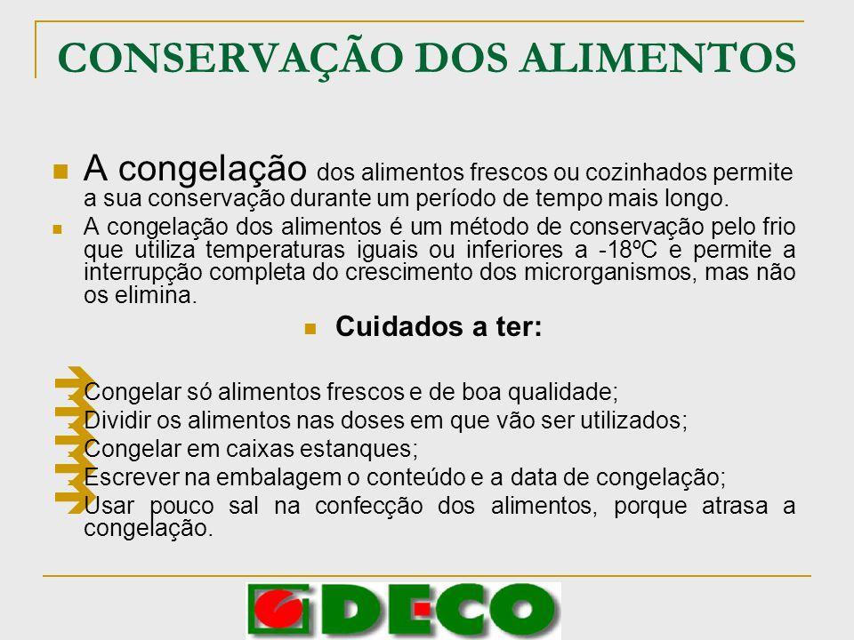 CONSERVAÇÃO DOS ALIMENTOS A congelação dos alimentos frescos ou cozinhados permite a sua conservação durante um período de tempo mais longo. A congela