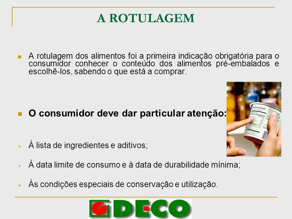 A ROTULAGEM A rotulagem dos alimentos foi a primeira indicação obrigatória para o consumidor conhecer o conteúdo dos alimentos pré-embalados e escolhê