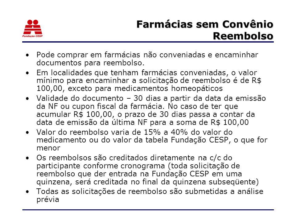 Farmácias sem Convênio Reembolso Pode comprar em farmácias não conveniadas e encaminhar documentos para reembolso.