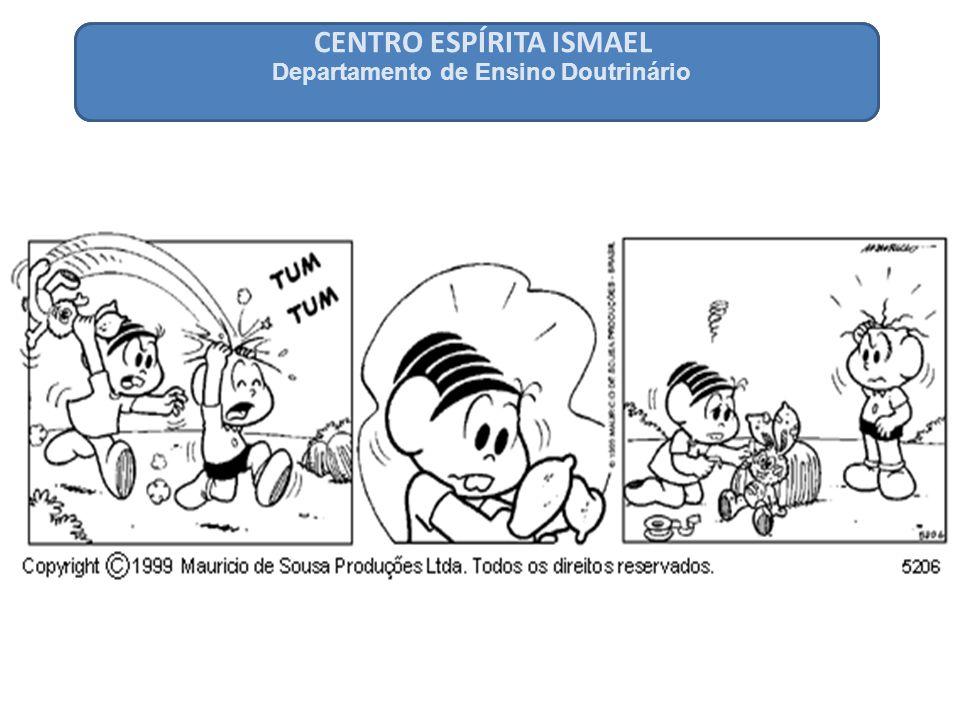 CENTRO ESPÍRITA ISMAEL Departamento de Ensino Doutrinário