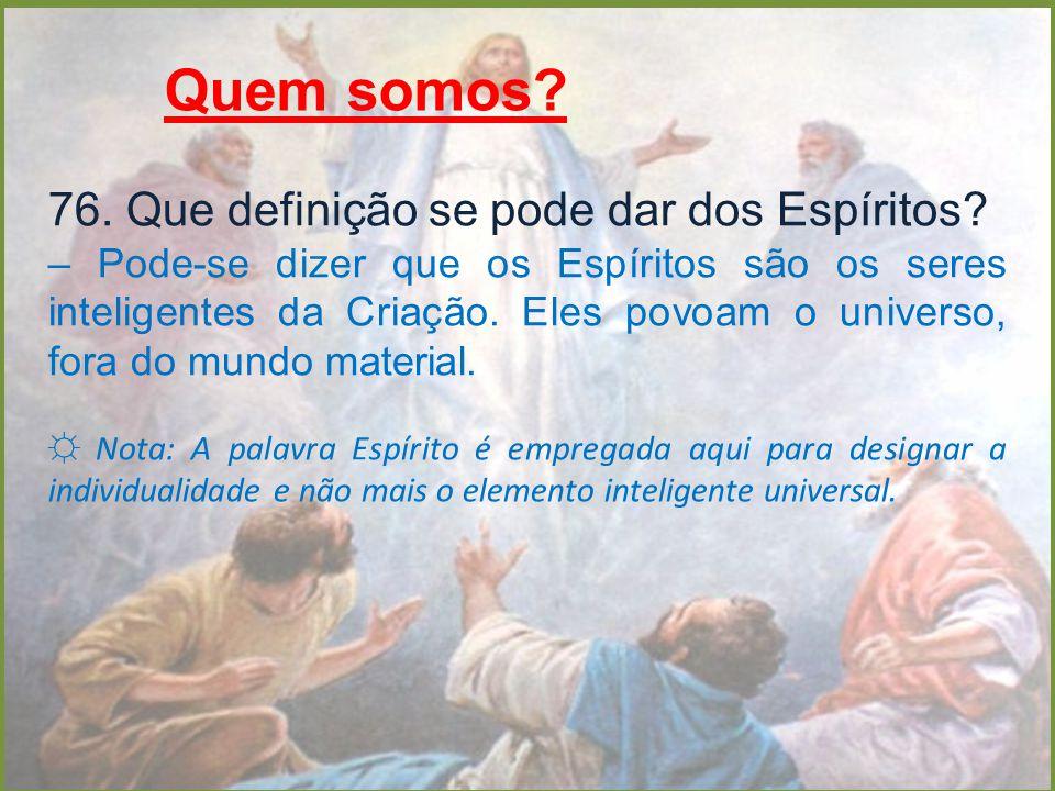 Necessidade da Encarnação.127 Os Espíritos são criados iguais quanto às aptidões intelectuais.