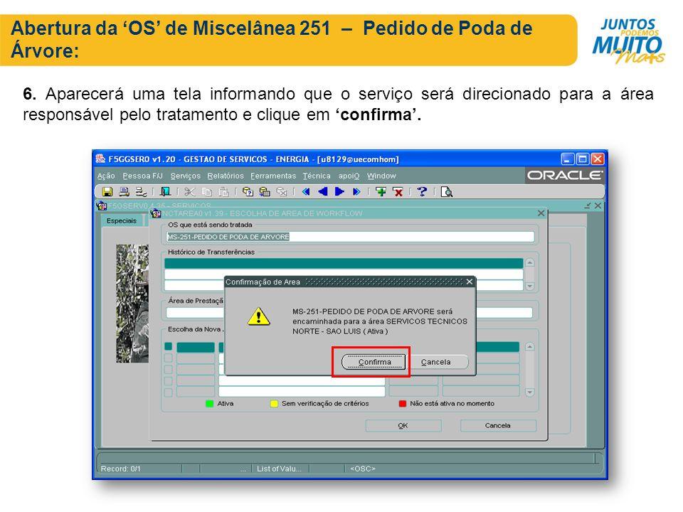 Abertura da OS de Miscelânea 251 – Pedido de Poda de Árvore: 6. Aparecerá uma tela informando que o serviço será direcionado para a área responsável p