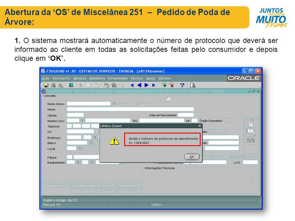 Abertura da OS de Miscelânea 251 – Pedido de Poda de Árvore: 1. O sistema mostrará automaticamente o número de protocolo que deverá ser informado ao c