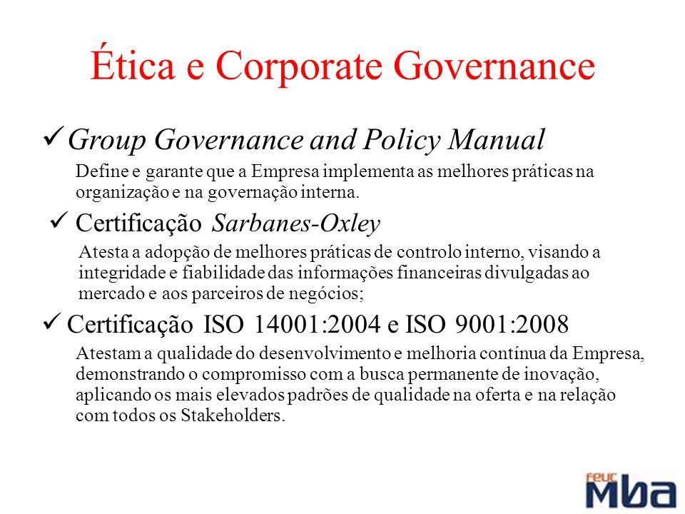 Ética e Corporate Governance Group Governance and Policy Manual Define e garante que a Empresa implementa as melhores práticas na organização e na gov