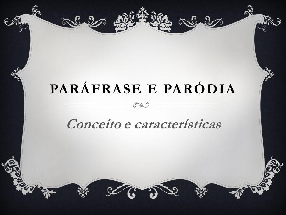 PARÁFRASE Origina-se do grego para-phrasis (repetição de uma sentença).