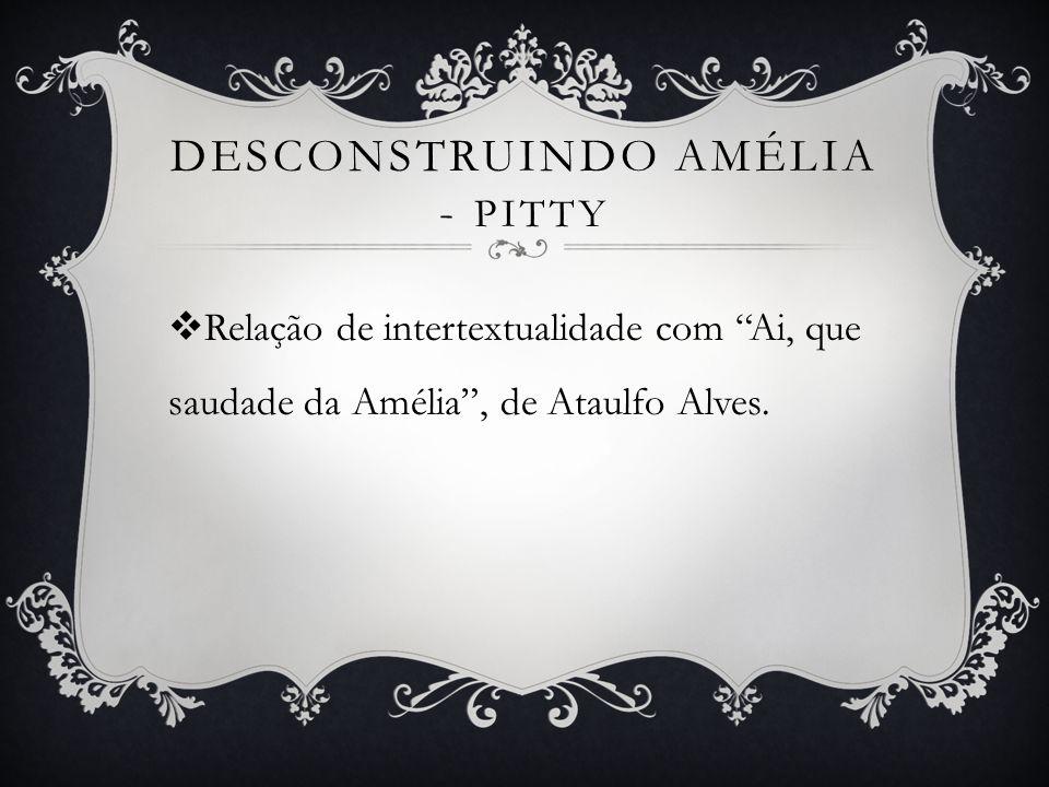 Relação de intertextualidade com Ai, que saudade da Amélia, de Ataulfo Alves.