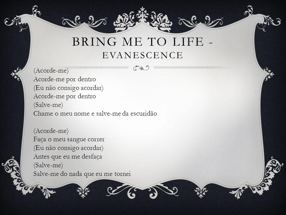 (Acorde-me) Acorde-me por dentro (Eu não consigo acordar) Acorde-me por dentro (Salve-me) Chame o meu nome e salve-me da escuridão (Acorde-me) Faça o