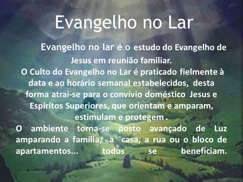 Evangelho no Lar Evangelho no lar é o estudo do Evangelho de Jesus em reunião familiar.