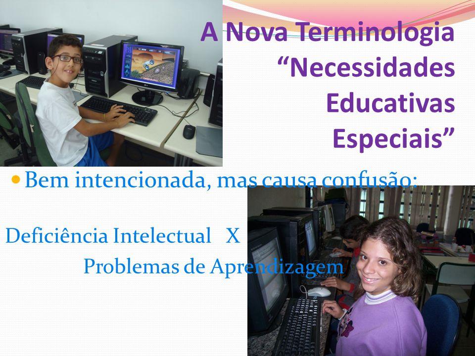 A Nova Terminologia Necessidades Educativas Especiais Bem intencionada, mas causa confusão: Deficiência Intelectual X Problemas de Aprendizagem