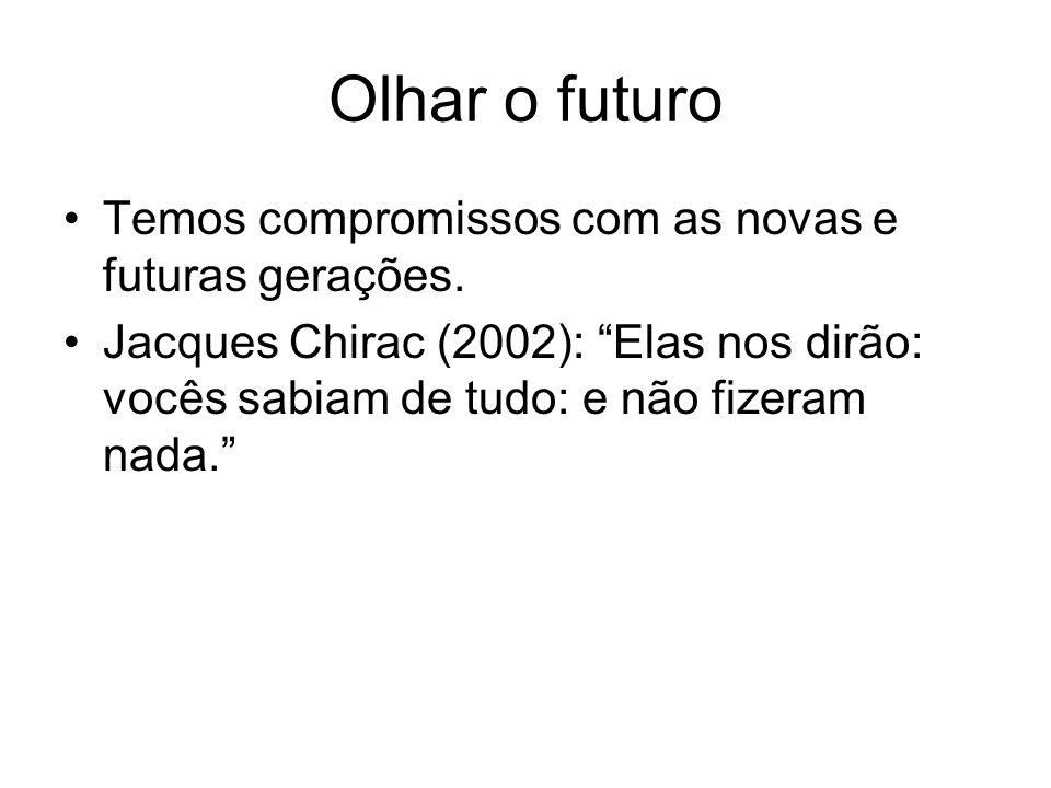 Olhar o futuro Temos compromissos com as novas e futuras gerações.