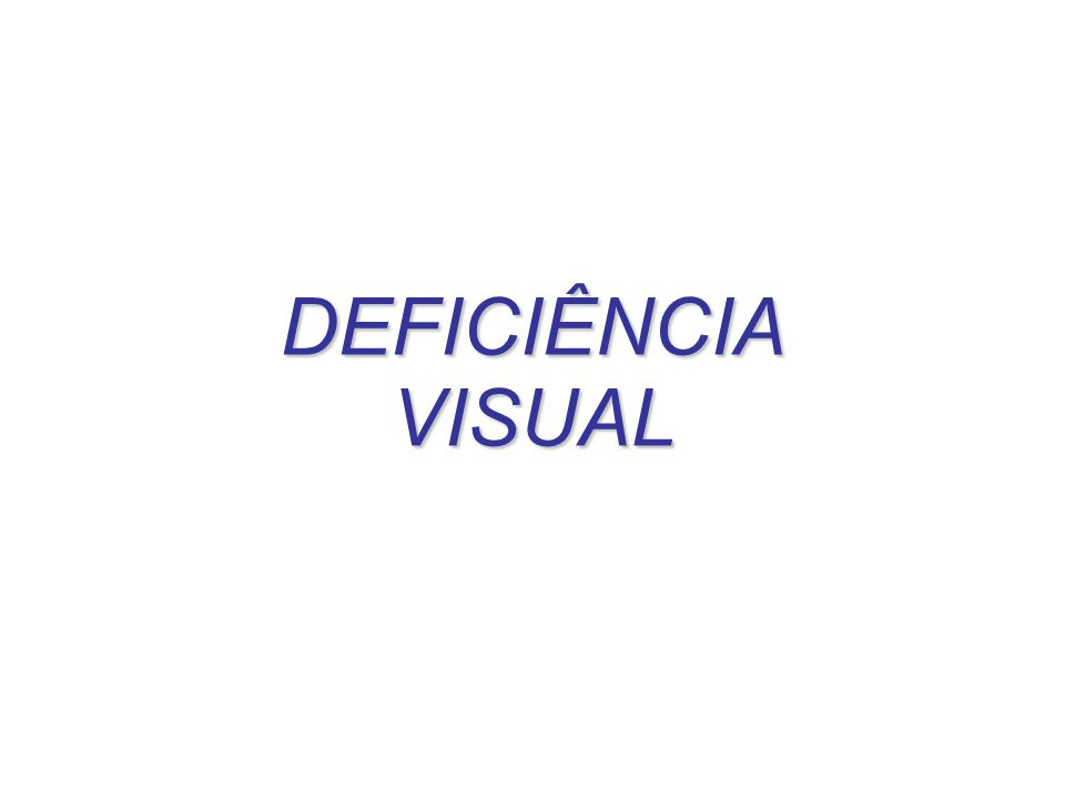 DEFICIÊNCIAVISUAL