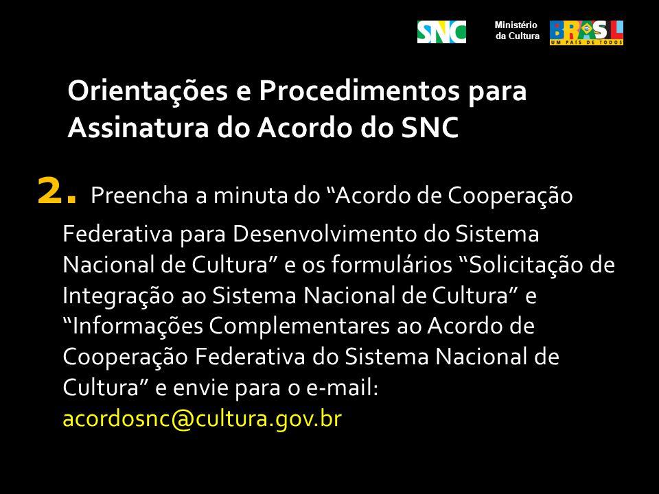 Orientações e Procedimentos para Assinatura do Acordo do SNC 2. Preencha a minuta do Acordo de Cooperação Federativa para Desenvolvimento do Sistema N