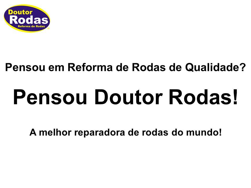 Pensou em Reforma de Rodas de Qualidade.Pensou Doutor Rodas.