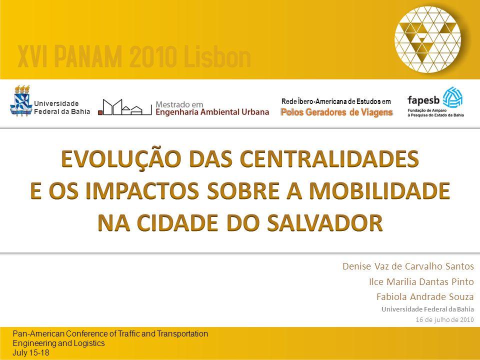 Pan-American Conference of Traffic and Transportation Engineering and Logistics July 15-18 Denise Vaz de Carvalho Santos Ilce Marilia Dantas Pinto Fab