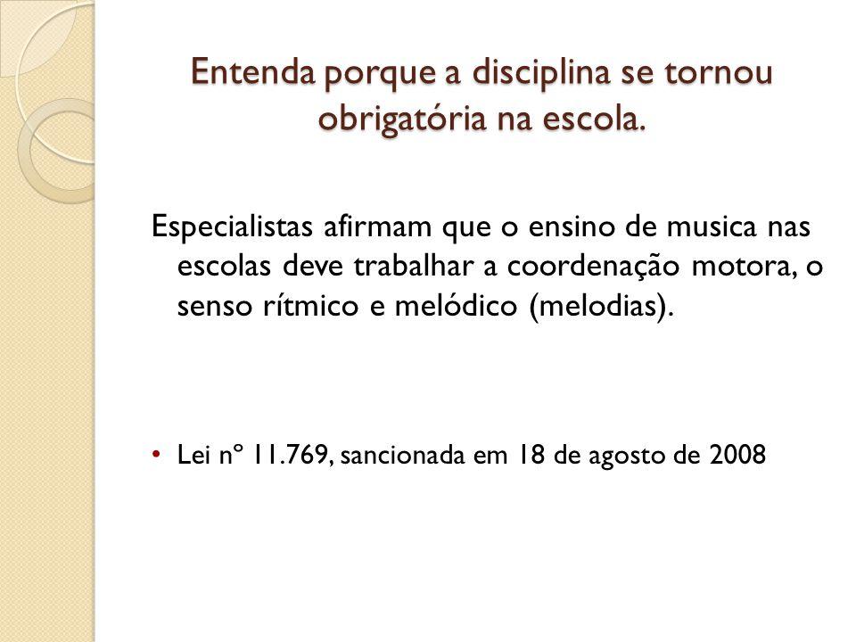 O objetivo da musica na educação, não é formar músicos, mas desenvolver o espírito crítico, conhecer as raízes da musica brasileira, despertar o gosto musical, preservar nosso patrimônio e aumentar o repertorio musical nacional e internacional.