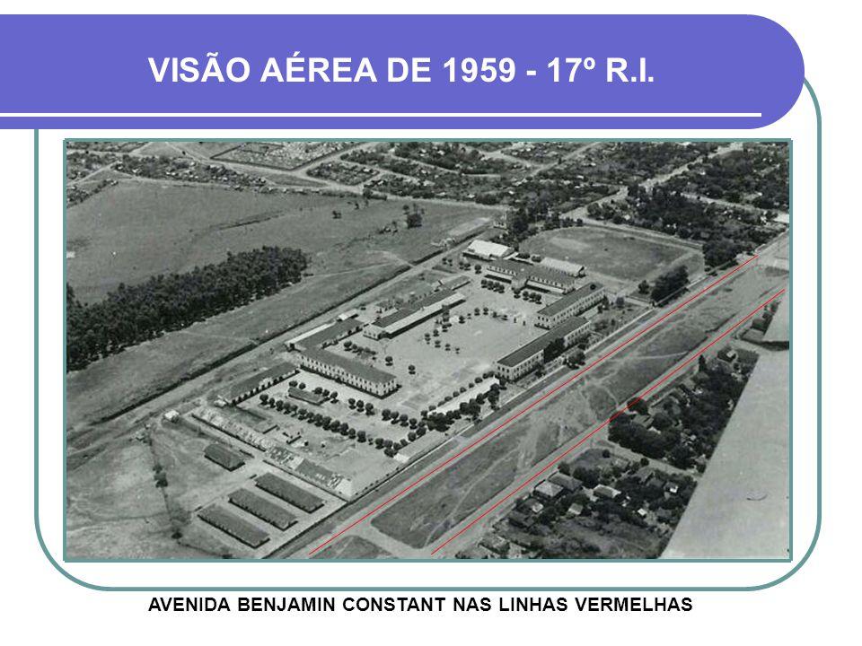 AVENIDA BENJAMIN CONSTANT NAS LINHAS VERMELHAS VISÃO AÉREA DE 1959 - 17º R.I.