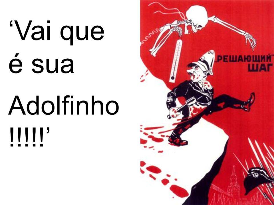 Há´há hu hú Stalingrado é nosso !