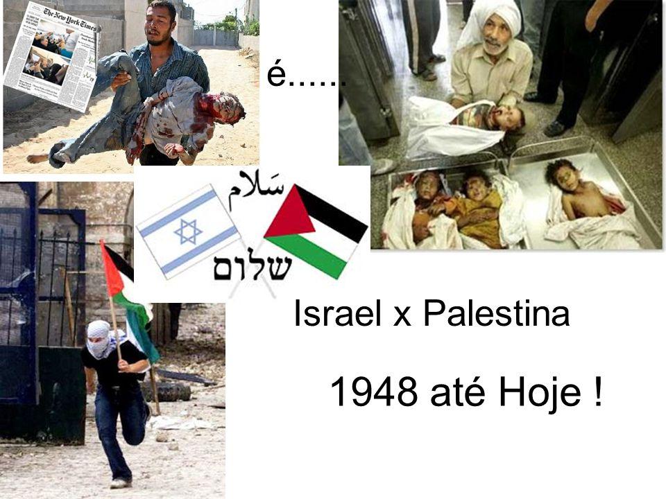 1948 até Hoje ! Israel x Palestina é......