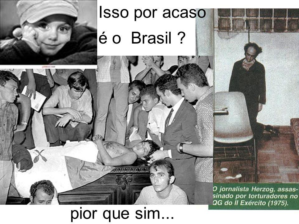 Isso por acaso é o Brasil ? pior que sim...
