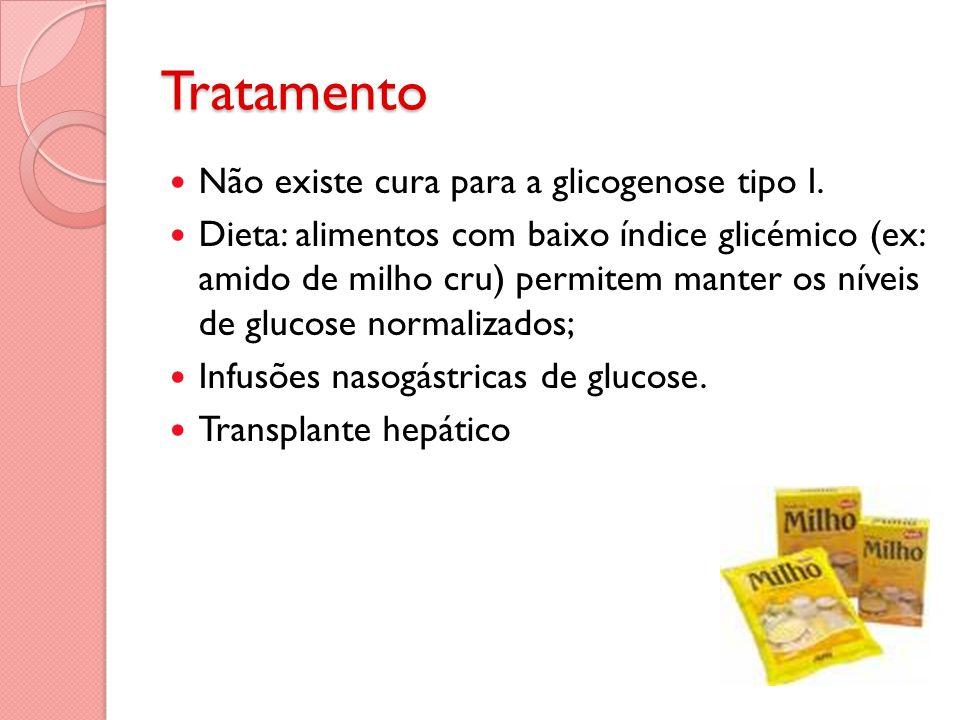 Tratamento Não existe cura para a glicogenose tipo I.