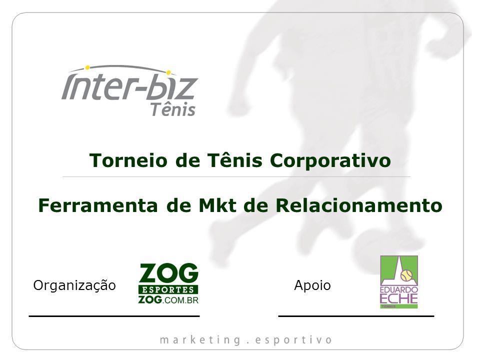 Torneio de Tênis Corporativo Ferramenta de Mkt de Relacionamento ApoioOrganização