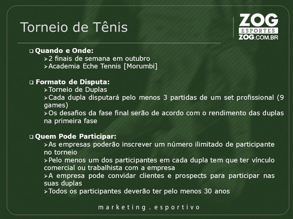Torneio de Tênis Quem Pode Participar: As empresas poderão inscrever um número ilimitado de participante no torneio Pelo menos um dos participantes em
