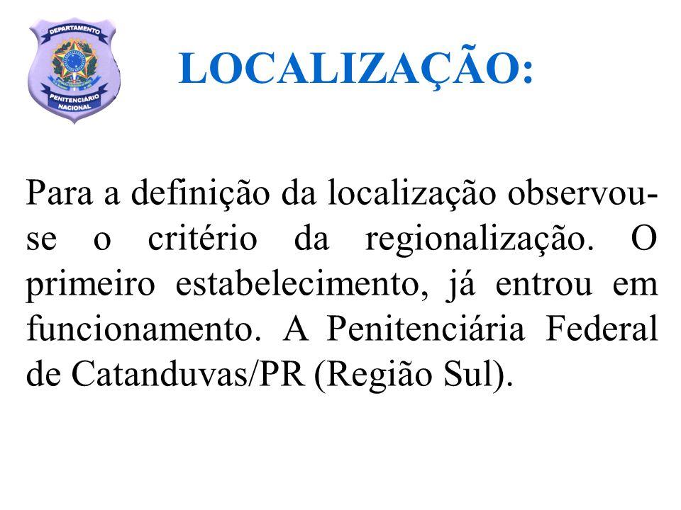 Ainda em 2006 entrará em operação a Penitenciária Federal de Campo Grande/MS (Região Centro-Oeste).
