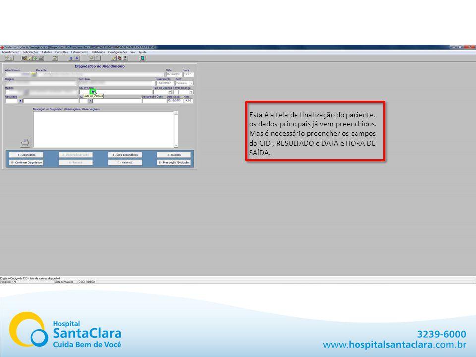 Esta é a tela de finalização do paciente, os dados principais já vem preenchidos.