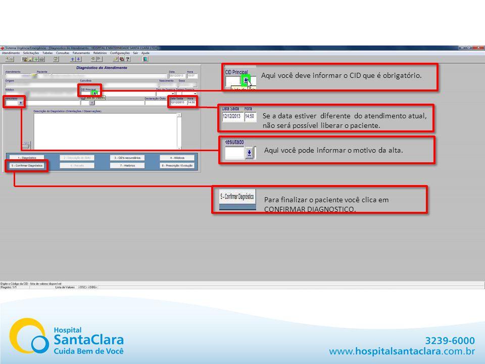 Aqui você deve informar o CID que é obrigatório. Aqui você pode informar o motivo da alta.