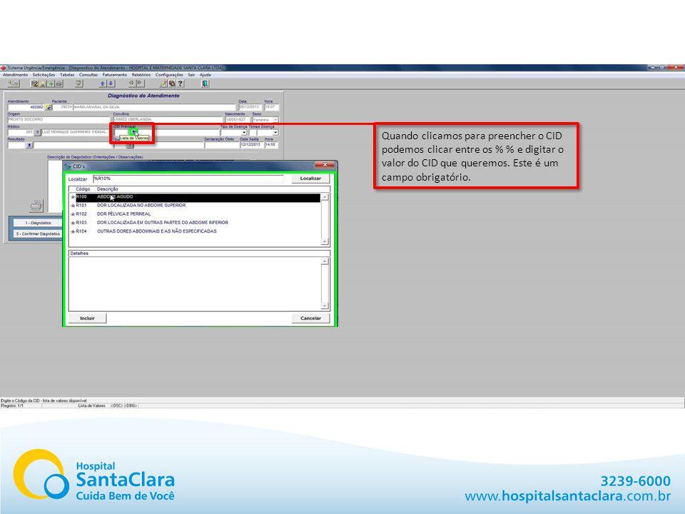 Quando clicamos para preencher o CID podemos clicar entre os % % e digitar o valor do CID que queremos.