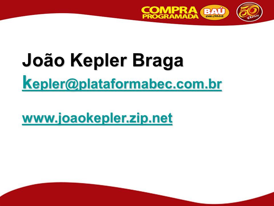 João Kepler Braga k epler@plataformabec.com.br k epler@plataformabec.com.br www.joaokepler.zip.net
